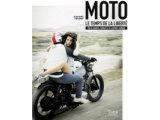 Moto, le temps de la liberté - Lecture d'un demi-siècle d'évasion.