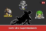 Liste des Supermotards - MP se met en quatre pour que vous puissiez vous mettre en travers !